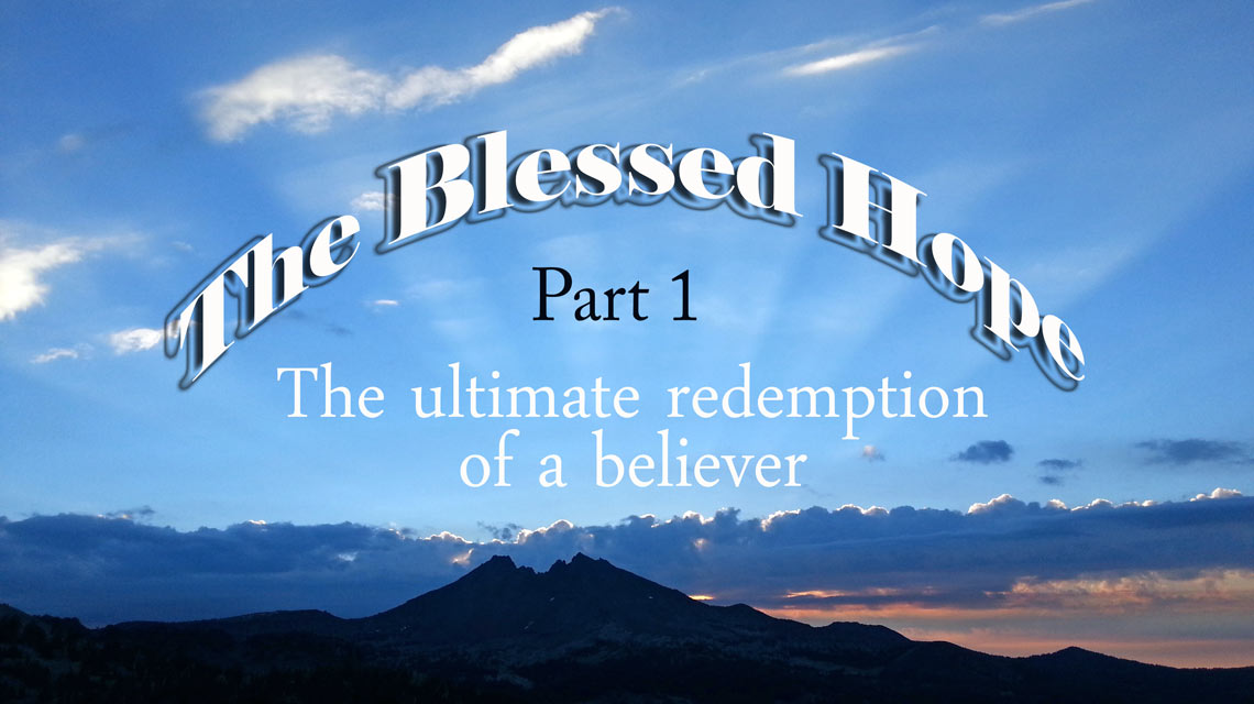 Rapture – The blessed hope: Part 01